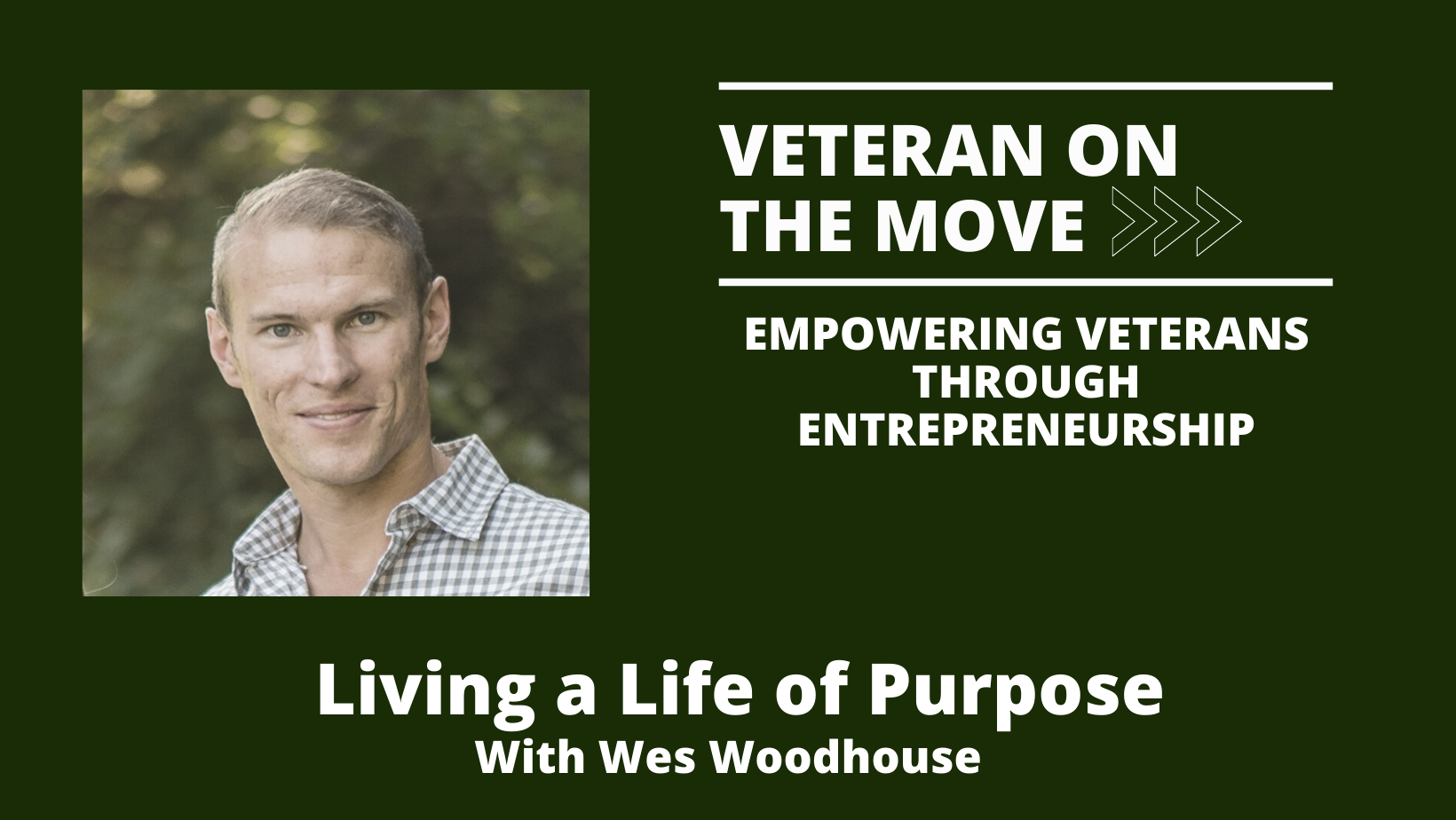 Wes Woodhouse, Veteran On The Move